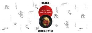 """ประกาศผลการจับรางวัล Greyhound Cafe's """"Osaka with a twist"""" 2017"""